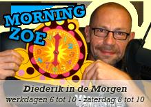 Morning Zoe - wakker worden met Diederik - maandag t.e.m. vrijdag 6 tot 10 uur - zaterdag 8 tot 10 uur