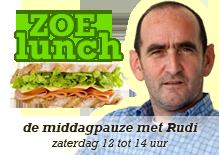 Zoe Lunch - de middagpauze met Rudi - zaterdag 12 tot 14 uur